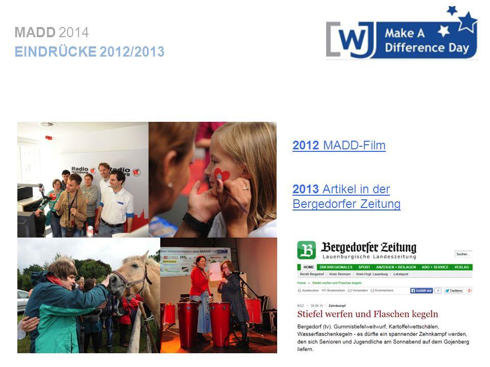 2012 MADD-Film 2013 Artikel in der Bergedorfer Zeitung MADD 2014 EINDRÜCKE 2012/2013