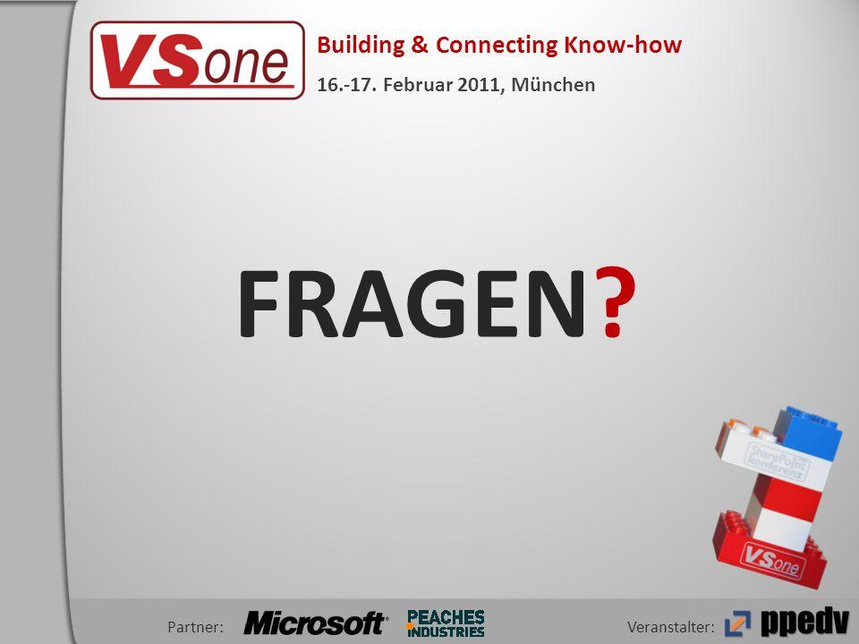 Veranstalter: Building & Connecting Know-how 16.-17. Februar 2011, München Partner: FRAGEN