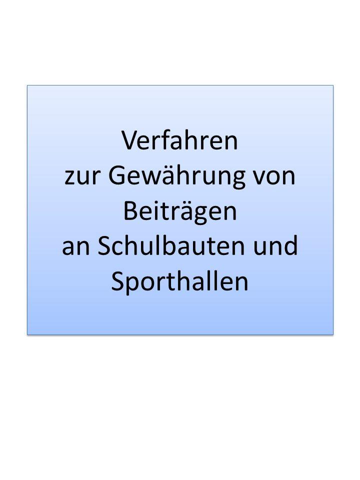 Verfahren zur Gewährung von Beiträgen an Schulbauten und Sporthallen