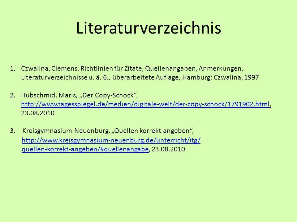 Literaturverzeichnis 1.Czwalina, Clemens, Richtlinien für Zitate, Quellenangaben, Anmerkungen, Literaturverzeichnisse u. ä. 6., überarbeitete Auflage,