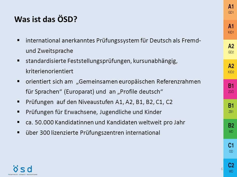 5 ca. 380 Prüfungszentren weltweit (www.osd.at) derzeit 12 Prüfungen inkl. Varianten Orientierung am Gemeinsamen Europäischen Referenzrahmen für Sprac