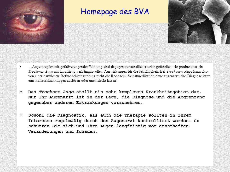 Homepage des BVA …Augentropfen mit gefäßverengender Wirkung sind dagegen verständlicherweise gefährlich, sie produzieren ein Trockenes Auge mit langfr