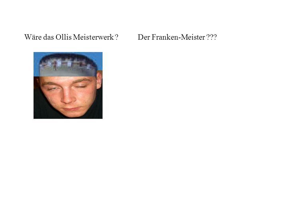 Wäre das Ollis Meisterwerk Der Franken-Meister