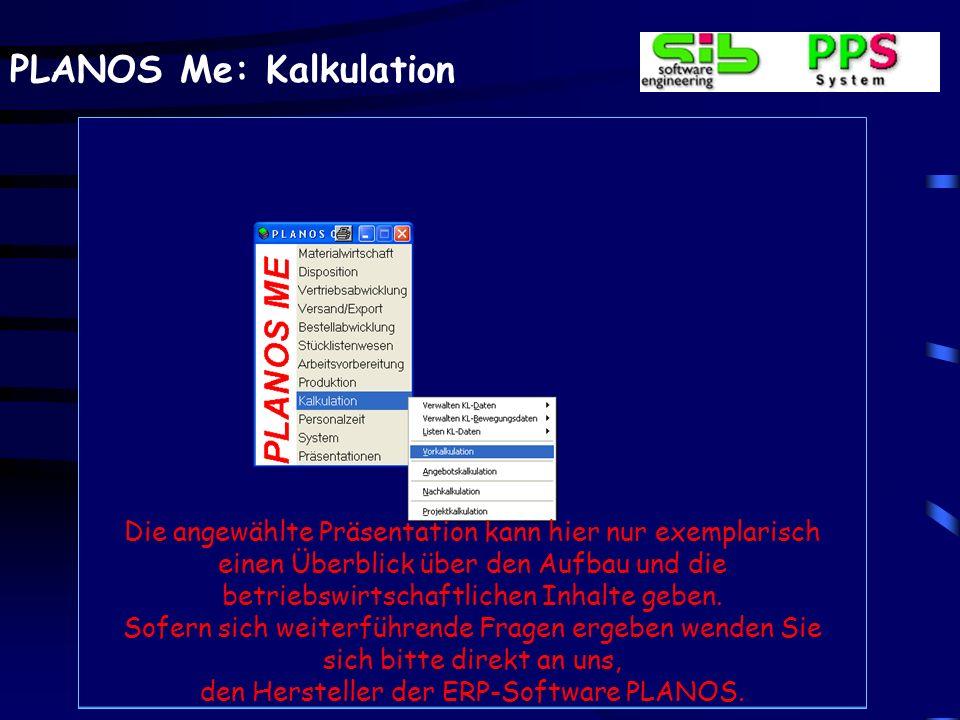 PLANOS Me: Kalkulation Die angewählte Präsentation kann hier nur exemplarisch einen Überblick über den Aufbau und die betriebswirtschaftlichen Inhalte