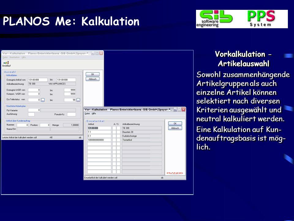 PLANOS Me: Kalkulation Vorkalkulation - Artikelauswahl Sowohl zusammenhängende Artikelgruppen als auch einzelne Artikel können selektiert nach diverse