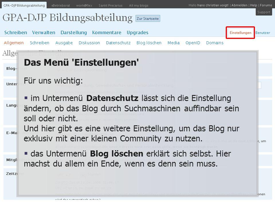 Das Menü Einstellungen Für uns wichtig: im Untermenü Datenschutz lässt sich die Einstellung ändern, ob das Blog durch Suchmaschinen auffindbar sein soll oder nicht.