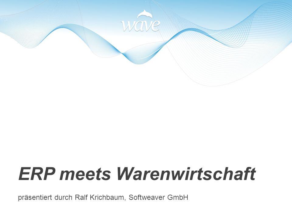 ERP meets Warenwirtschaft präsentiert durch Ralf Krichbaum, Softweaver GmbH