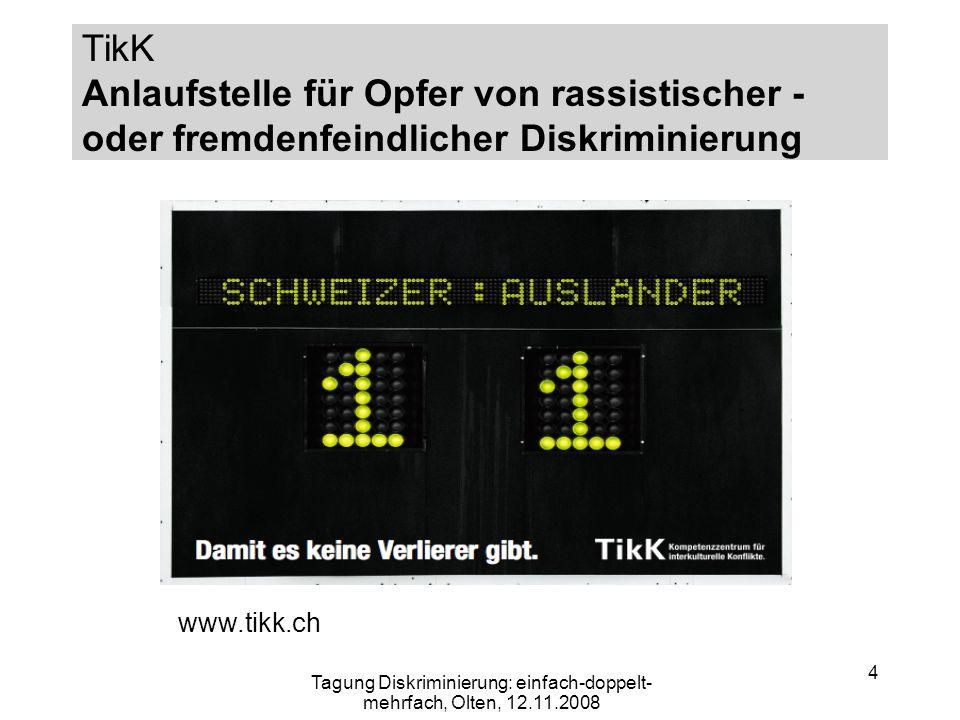 4 www.tikk.ch TikK Anlaufstelle für Opfer von rassistischer - oder fremdenfeindlicher Diskriminierung Tagung Diskriminierung: einfach-doppelt- mehrfac