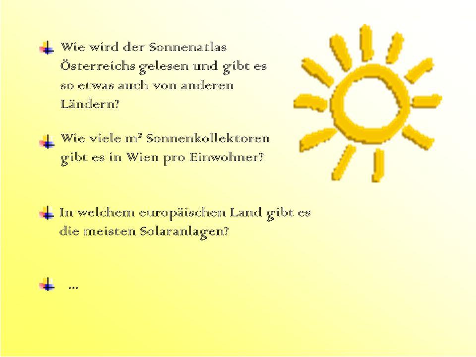 Wie wird der Sonnenatlas Österreichs gelesen und gibt es so etwas auch von anderen Ländern? Wie viele m² Sonnenkollektoren gibt es in Wien pro Einwohn