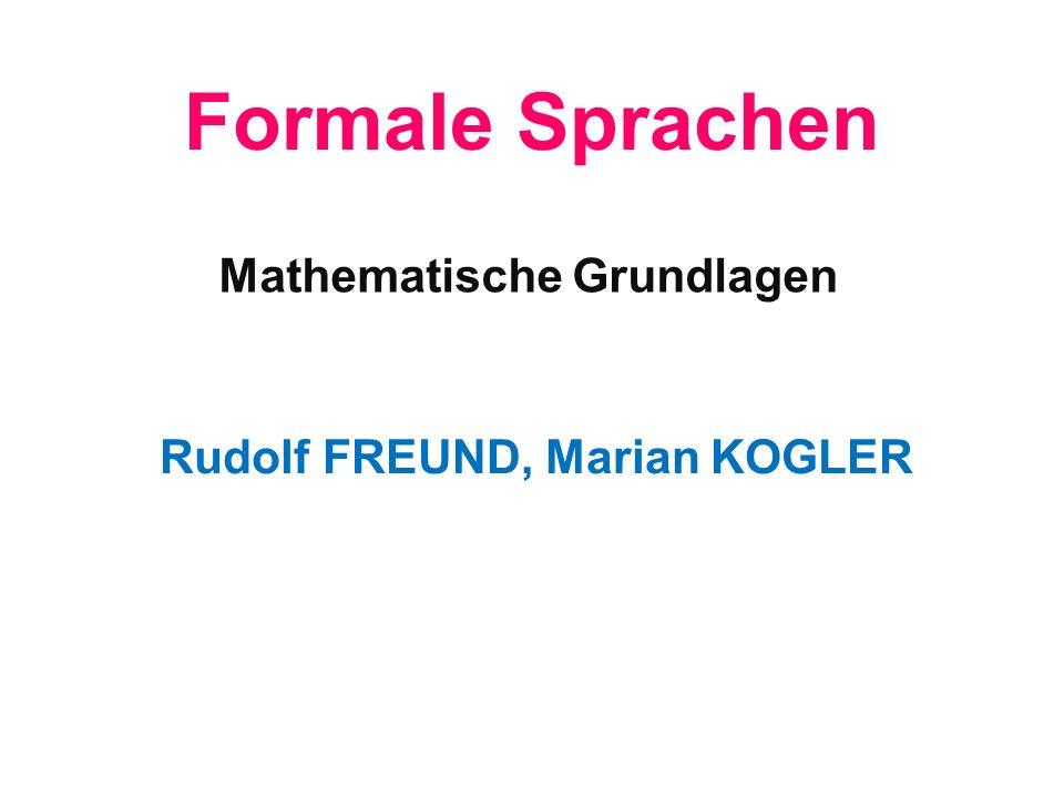 Formale Sprachen Rudolf FREUND, Marian KOGLER Mathematische Grundlagen