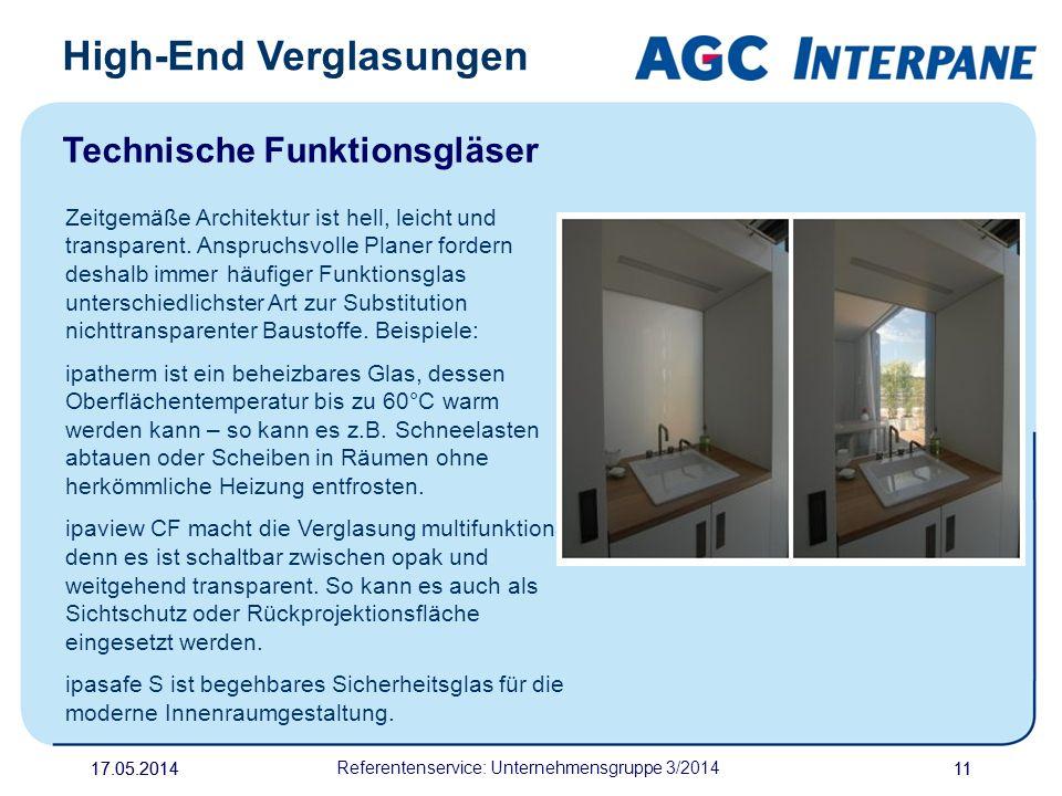 17.05.20141117.05.2014 Referentenservice: Unternehmensgruppe 3/2014 11 High-End Verglasungen Technische Funktionsgläser Zeitgemäße Architektur ist hel