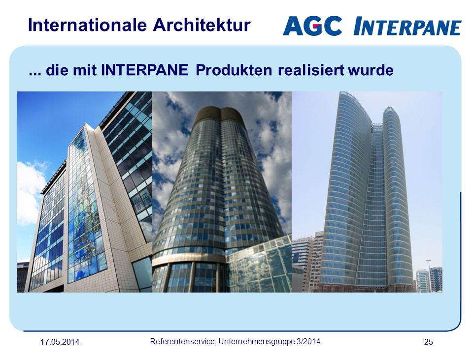 17.05.20142517.05.2014 Referentenservice: Unternehmensgruppe 3/2014 25... die mit INTERPANE Produkten realisiert wurde Internationale Architektur