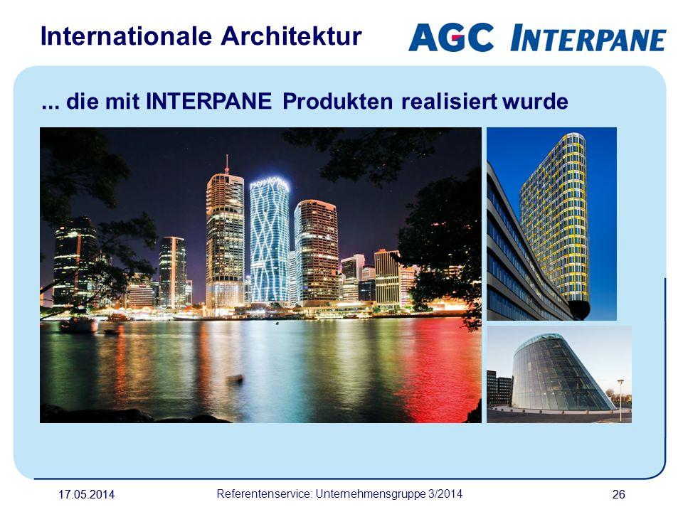 17.05.20142617.05.2014 Referentenservice: Unternehmensgruppe 3/2014 26... die mit INTERPANE Produkten realisiert wurde Internationale Architektur