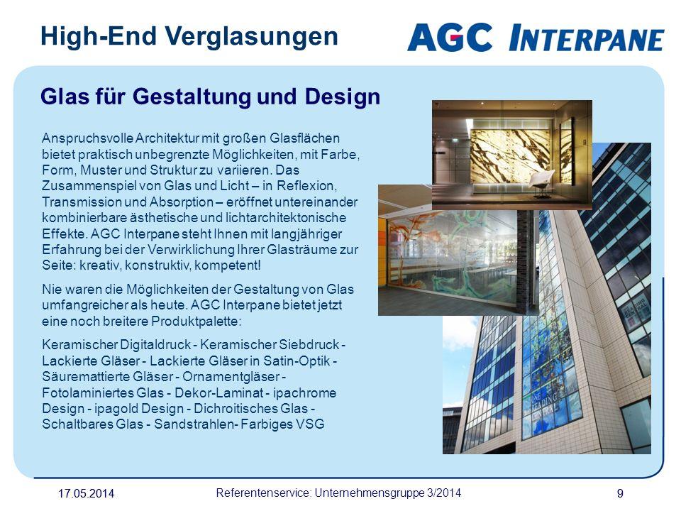 17.05.20149 Referentenservice: Unternehmensgruppe 3/2014 9 High-End Verglasungen Glas für Gestaltung und Design Anspruchsvolle Architektur mit großen
