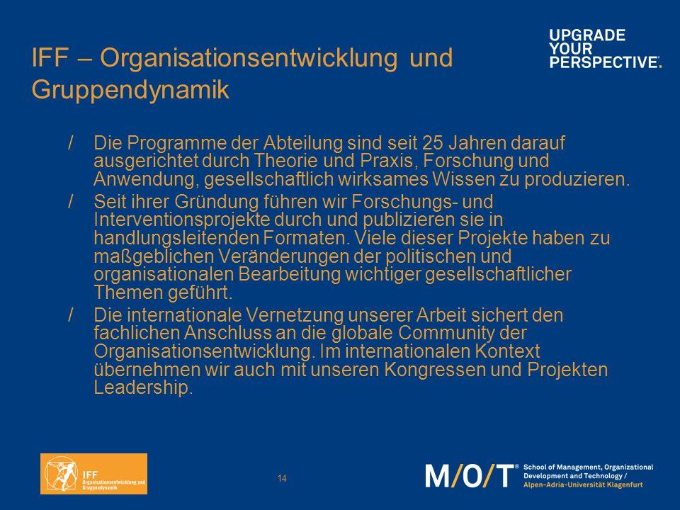 14 IFF – Organisationsentwicklung und Gruppendynamik /Die Programme der Abteilung sind seit 25 Jahren darauf ausgerichtet durch Theorie und Praxis, Fo