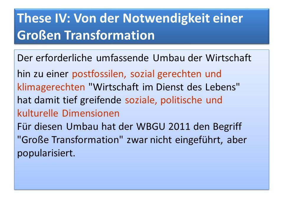 These IV: Von der Notwendigkeit einer Großen Transformation Der erforderliche umfassende Umbau der Wirtschaft hin zu einer postfossilen, sozial gerech