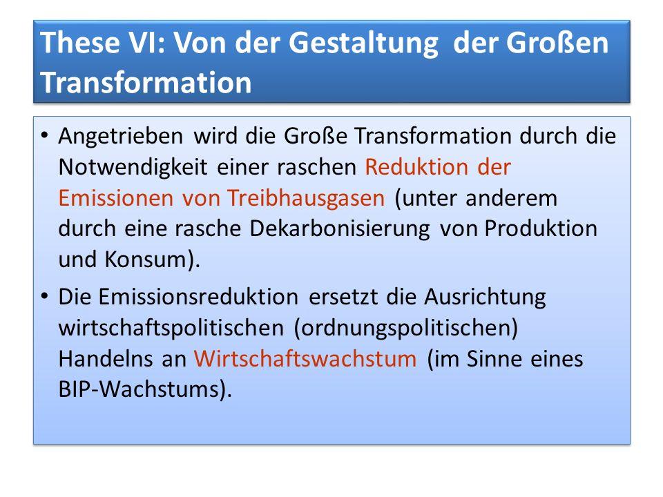 These VI: Von der Gestaltung der Großen Transformation Angetrieben wird die Große Transformation durch die Notwendigkeit einer raschen Reduktion der E