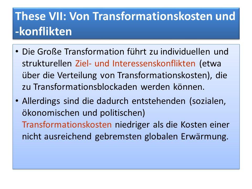 These VII: Von Transformationskosten und -konflikten Die Große Transformation führt zu individuellen und strukturellen Ziel- und Interessenskonflikten