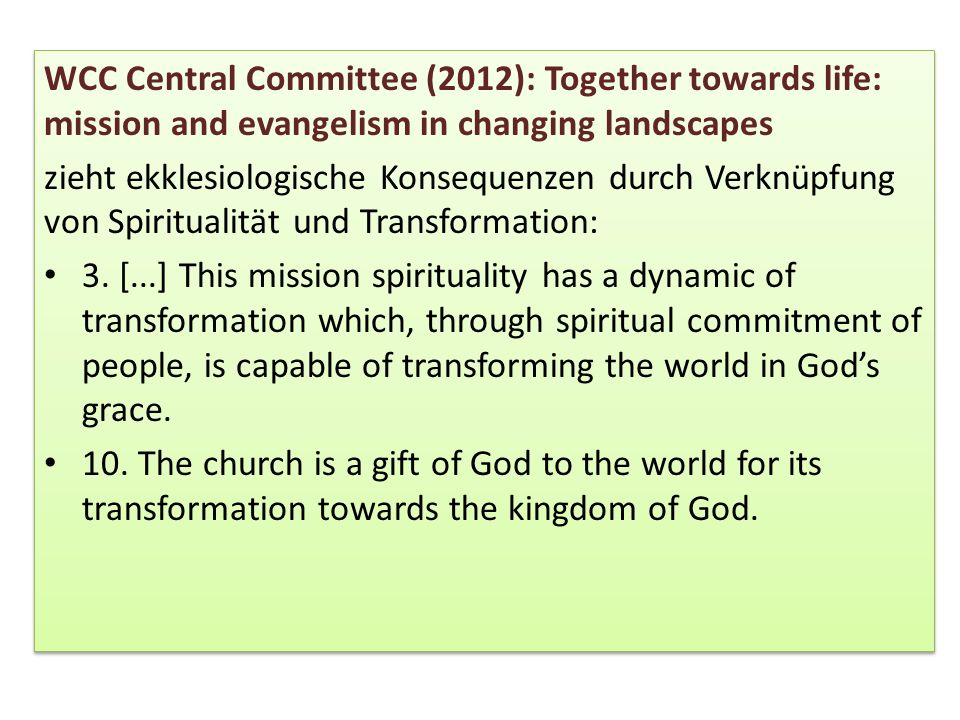 WCC Central Committee (2012): Together towards life: mission and evangelism in changing landscapes zieht ekklesiologische Konsequenzen durch Verknüpfu