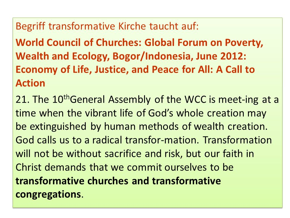 Begriff transformative Kirche taucht auf: World Council of Churches: Global Forum on Poverty, Wealth and Ecology, Bogor/Indonesia, June 2012: Economy