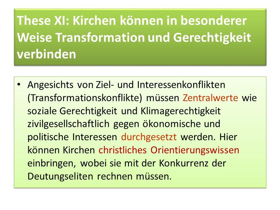 These XI: Kirchen können in besonderer Weise Transformation und Gerechtigkeit verbinden Angesichts von Ziel- und Interessenkonflikten (Transformations