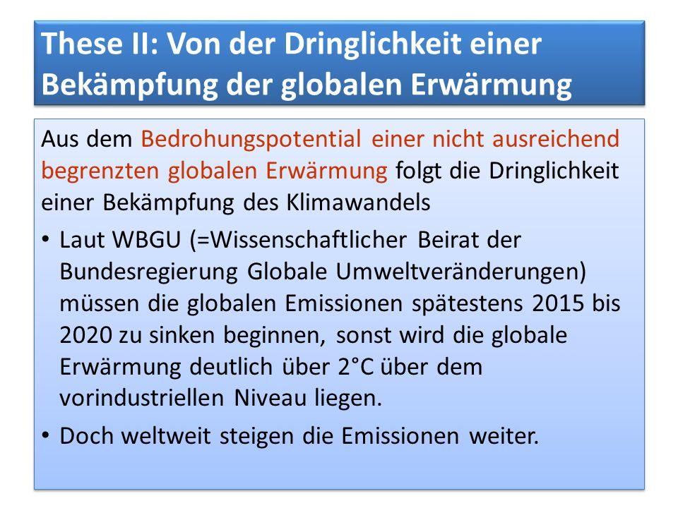 These II: Von der Dringlichkeit einer Bekämpfung der globalen Erwärmung Aus dem Bedrohungspotential einer nicht ausreichend begrenzten globalen Erwärm