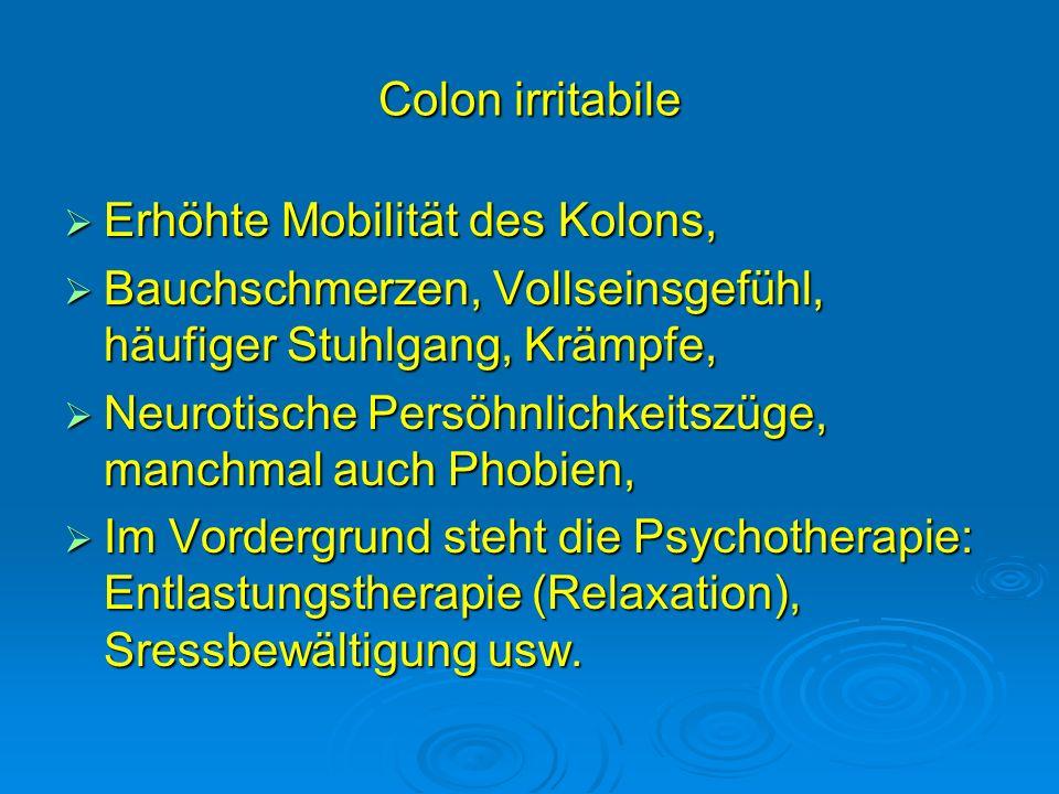 Colon irritabile Erhöhte Mobilität des Kolons, Erhöhte Mobilität des Kolons, Bauchschmerzen, Vollseinsgefühl, häufiger Stuhlgang, Krämpfe, Bauchschmer