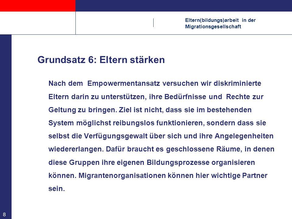 Eltern(bildungs)arbeit in der Migrationsgesellschaft 9 Grundsatz 7: Schlüsselpersonen sind wichtig.