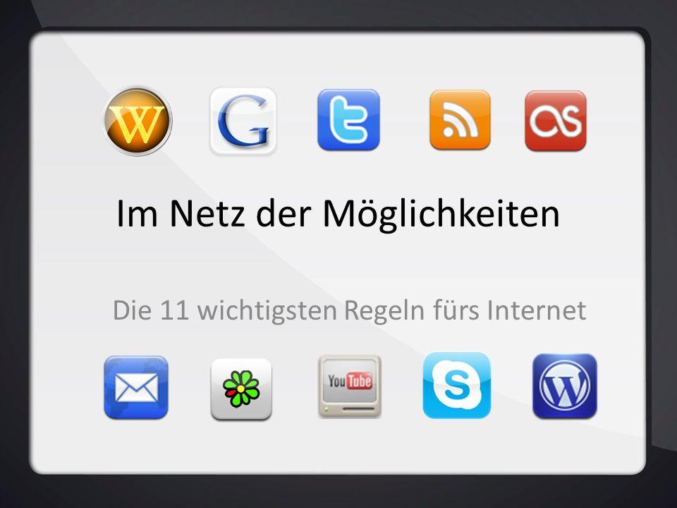 Im Netz der Möglichkeiten Die 11 wichtigsten Regeln fürs Internet