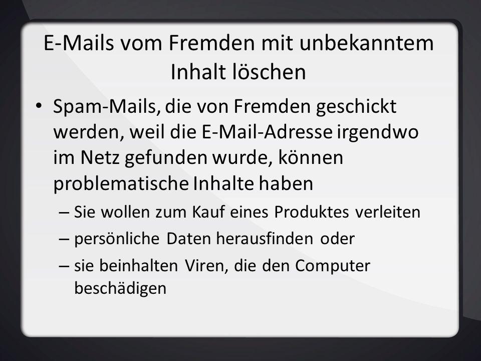E-Mails vom Fremden mit unbekanntem Inhalt löschen Spam-Mails, die von Fremden geschickt werden, weil die E-Mail-Adresse irgendwo im Netz gefunden wur