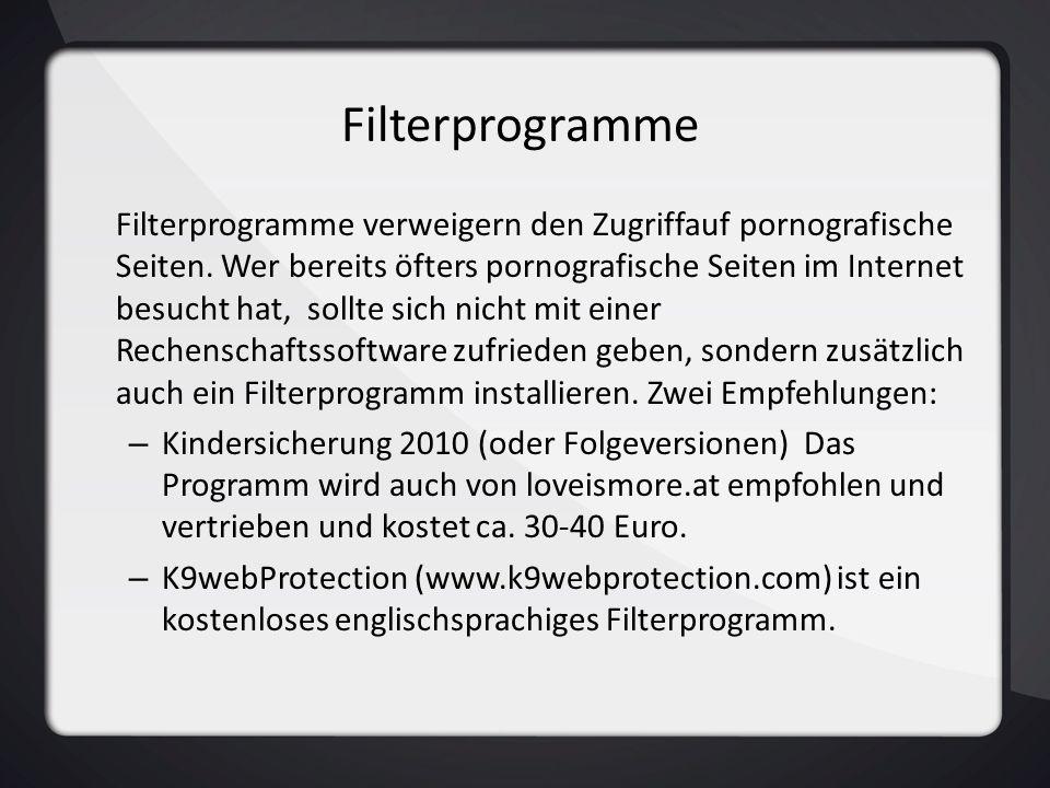 Filterprogramme Filterprogramme verweigern den Zugriffauf pornografische Seiten. Wer bereits öfters pornografische Seiten im Internet besucht hat, sol