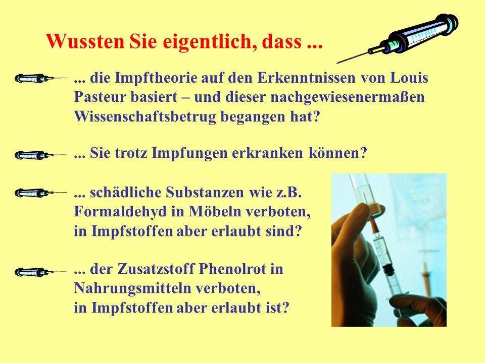 Wussten Sie eigentlich, dass...... die Impftheorie auf den Erkenntnissen von Louis Pasteur basiert – und dieser nachgewiesenermaßen Wissenschaftsbetru