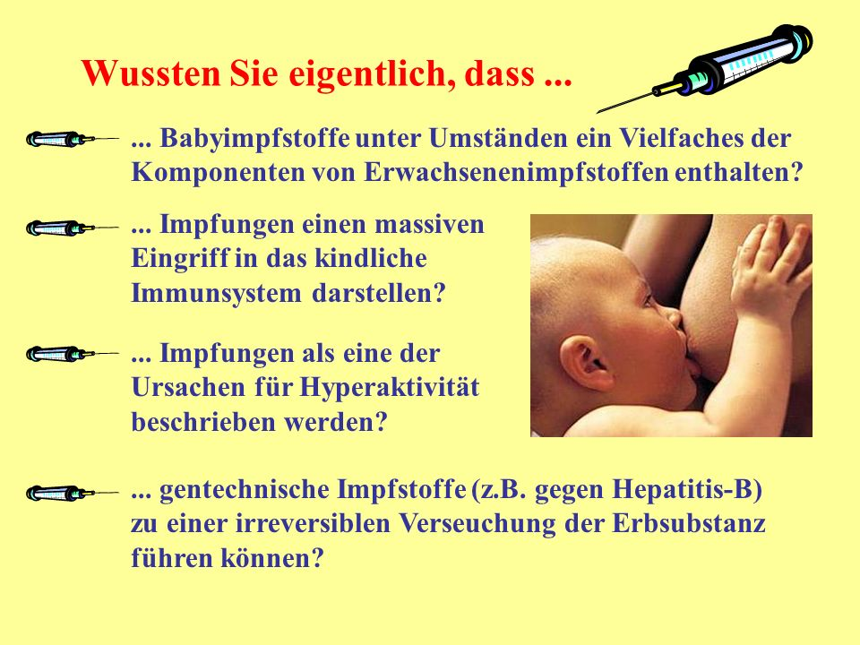 ... Babyimpfstoffe unter Umständen ein Vielfaches der Komponenten von Erwachsenenimpfstoffen enthalten?... Impfungen als eine der Ursachen für Hyperak