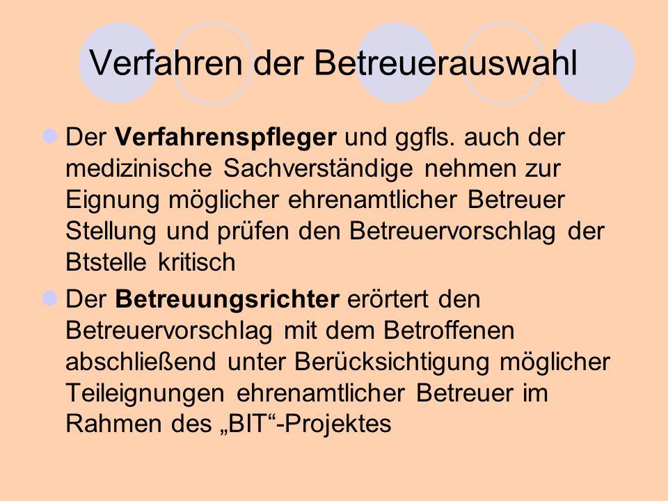 Verfahren der Betreuerauswahl Der Verfahrenspfleger und ggfls.