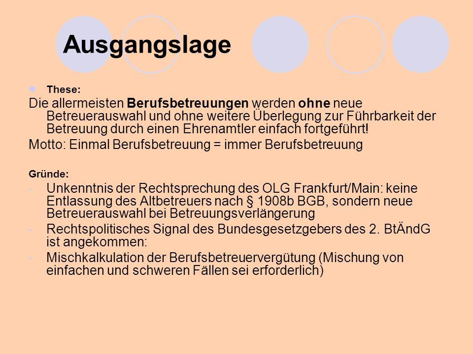 Übergang Berufs- in die ehrenamtliche Betreuung BetrG Frankfurt/Main-Stadtmitte fragt regelmäßig bei jeder zu verlängernden Betreuung EDV-gestützt beim Rechtspfleger und Berufsbetreuer ab, ob die Betreuung an Ehrenamtler abgegeben werden kann bzw.