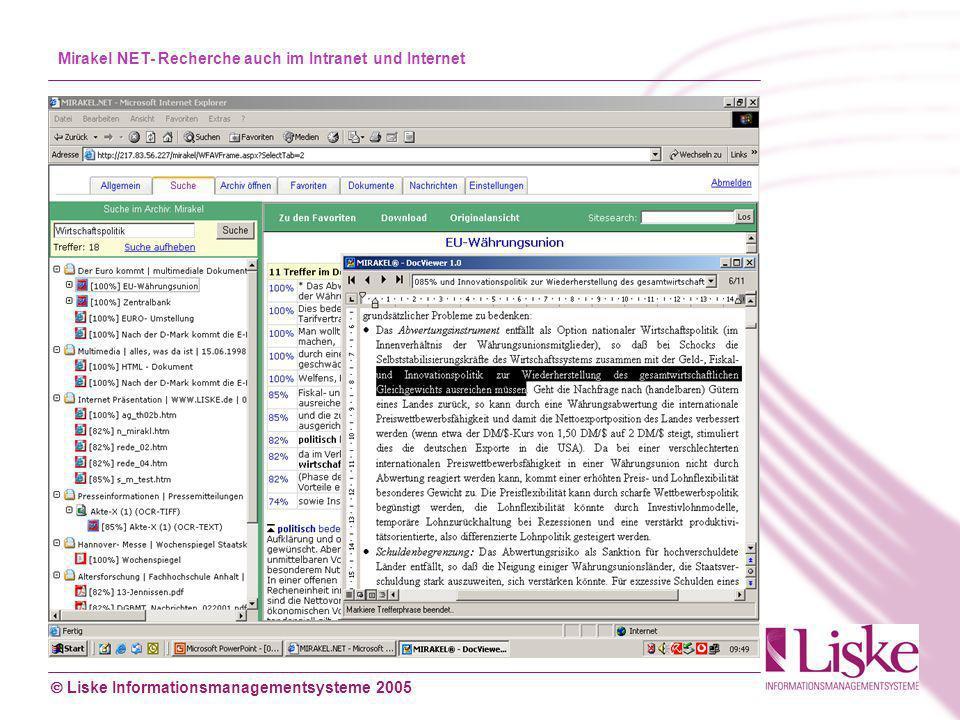 Liske Informationsmanagementsysteme 2005 Mirakel NET- Recherche auch im Intranet und Internet