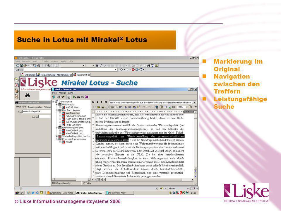 Liske Informationsmanagementsysteme 2005 Suche in Lotus mit Mirakel Lotus Markierung im Original Navigation zwischen den Treffern Leistungsfähige Suche