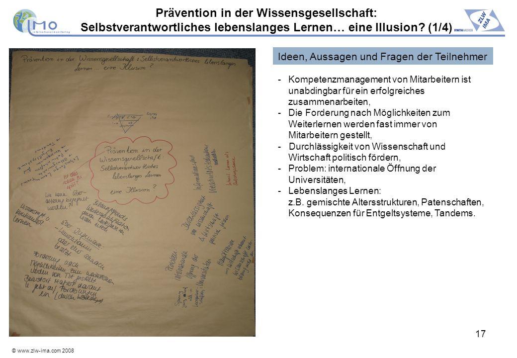 © www.zlw-ima.com 2008 17 Prävention in der Wissensgesellschaft: Selbstverantwortliches lebenslanges Lernen… eine Illusion? (1/4) - Kompetenzmanagemen
