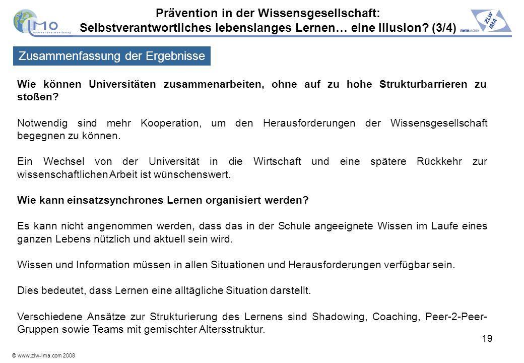 © www.zlw-ima.com 2008 19 Wie können Universitäten zusammenarbeiten, ohne auf zu hohe Strukturbarrieren zu stoßen? Notwendig sind mehr Kooperation, um