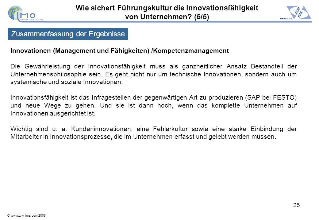 © www.zlw-ima.com 2008 25 Innovationen (Management und Fähigkeiten) /Kompetenzmanagement Die Gewährleistung der Innovationsfähigkeit muss als ganzheit