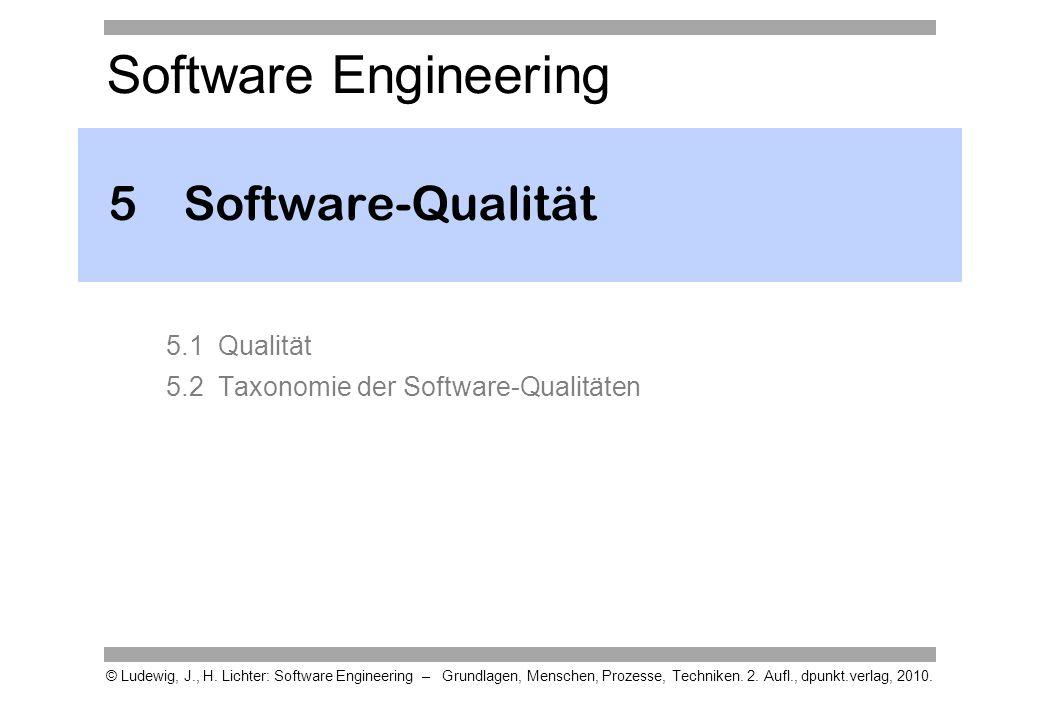 Software Engineering © Ludewig, J., H. Lichter: Software Engineering – Grundlagen, Menschen, Prozesse, Techniken. 2. Aufl., dpunkt.verlag, 2010. 5Soft
