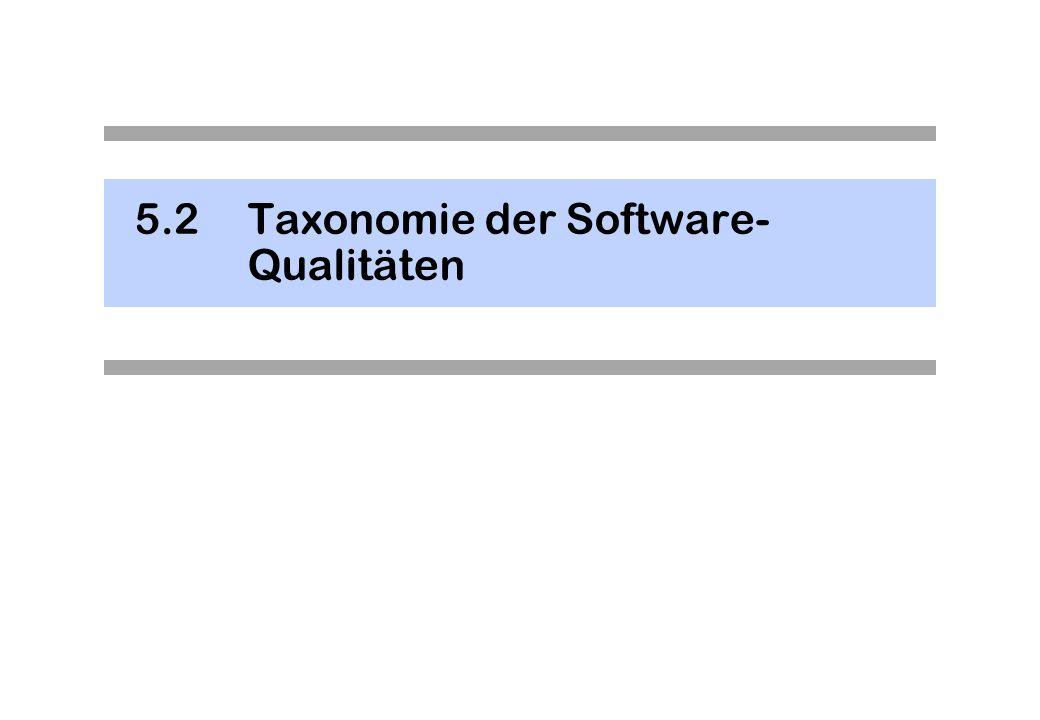 5.2Taxonomie der Software- Qualitäten
