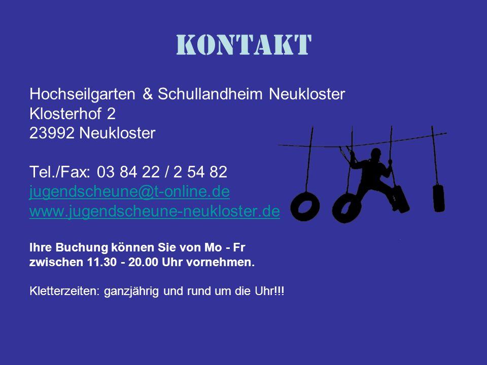 Hochseilgarten & Schullandheim Neukloster Klosterhof 2 23992 Neukloster Tel./Fax: 03 84 22 / 2 54 82 jugendscheune@t-online.de www.jugendscheune-neukl