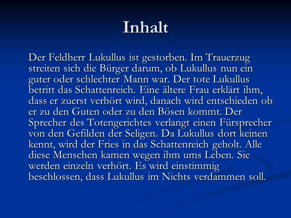 Inhalt Der Feldherr Lukullus ist gestorben.