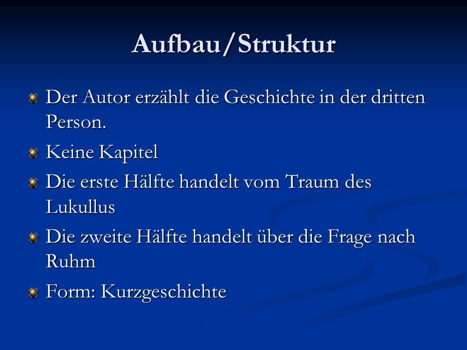 Aufbau/Struktur Der Autor erzählt die Geschichte in der dritten Person.