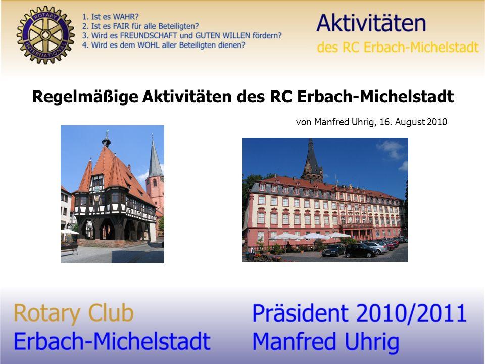 von Manfred Uhrig, 16. August 2010 Regelmäßige Aktivitäten des RC Erbach-Michelstadt