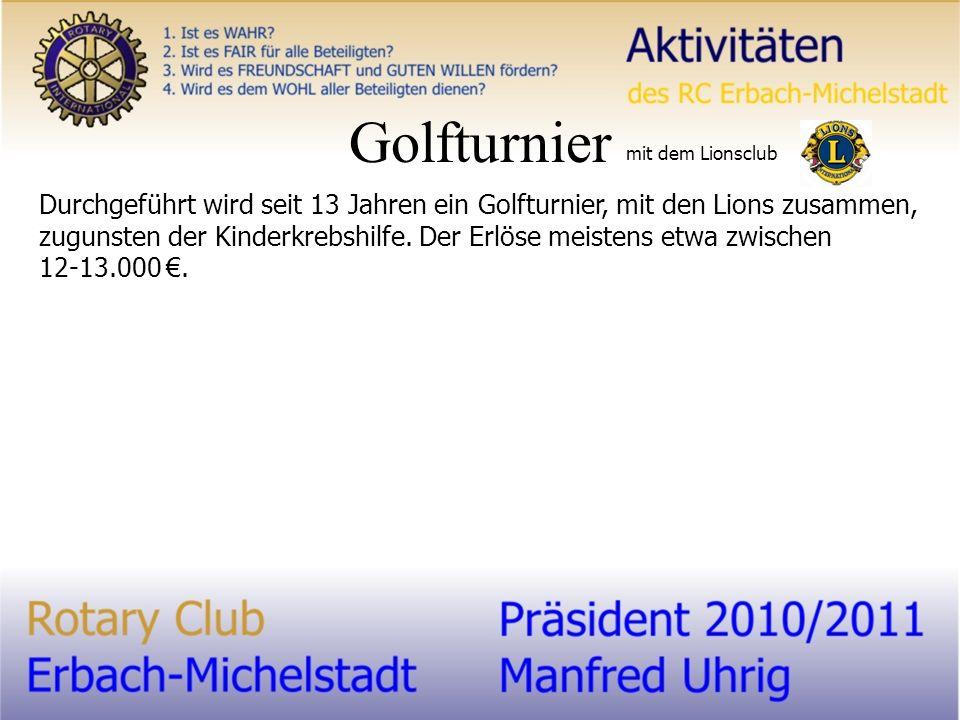 Golfturnier Durchgeführt wird seit 13 Jahren ein Golfturnier, mit den Lions zusammen, zugunsten der Kinderkrebshilfe.