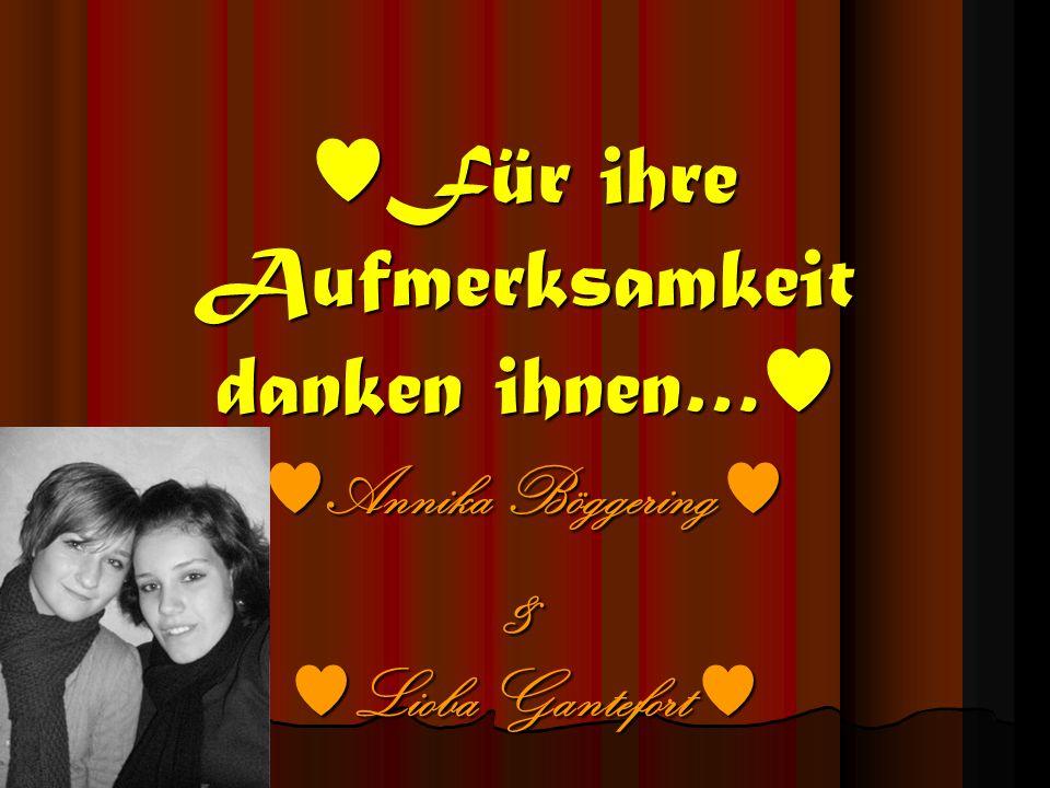 Für ihre Aufmerksamkeit danken ihnen… Annika Böggering Annika Böggering & Lioba Gantefort Lioba Gantefort