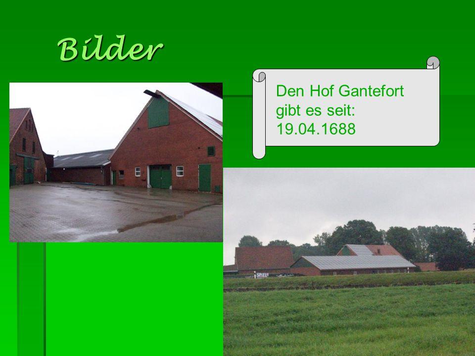 Bilder Den Hof Gantefort gibt es seit: 19.04.1688
