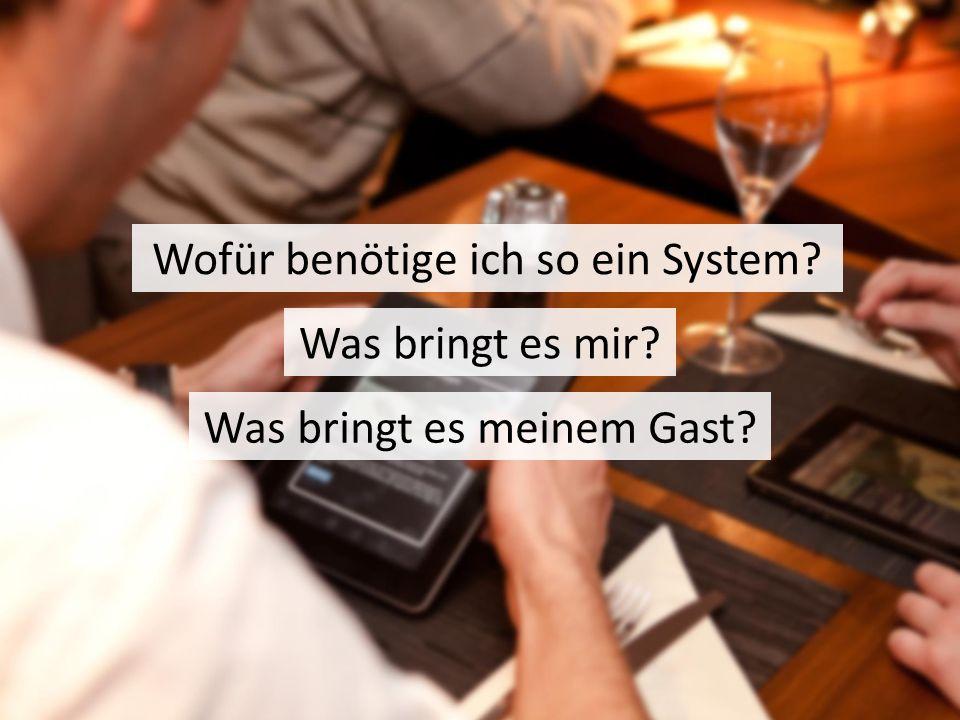 Wofür benötige ich so ein System? Was bringt es mir? Was bringt es meinem Gast?